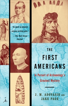 The First Americans: In Pursuit of Archaeology's Greatest Mystery