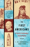 The First Americans: In Pursuit of Archaeology's Greatest Mystery, Adovasio, James & Page, Jake