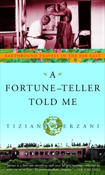 A Fortune-Teller Told Me: Earthbound Travels in the Far East, Terzani, Tiziano