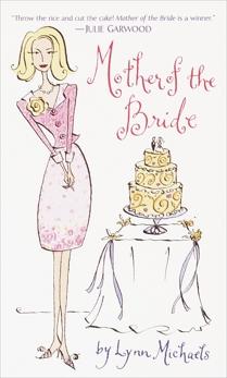 Mother of the Bride: A Novel, Michaels, Lynn