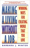 Making a Living Without a Job: Winning Ways For Creating Work That You Love, Winter, Barbara