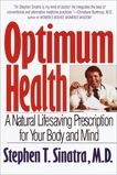 Optimum Health: A Natural Lifesaving Prescription for Your Body and Mind, Sinatra, Stephen T.