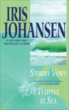 Stormy Vows/Tempest at Sea: Two Novels in One Volume, Johansen, Iris