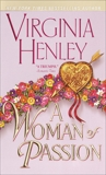 A Woman of Passion: A Novel, Henley, Virginia