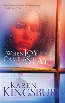 When Joy Came to Stay, Kingsbury, Karen