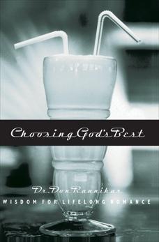 Choosing God's Best: Wisdom for Lifelong Romance, Raunikar, Don
