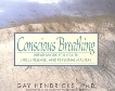 Conscious Breathing: Breathwork for Health, Stress Release, and Personal Mastery, Hendricks, Gay