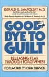 Good-Bye to Guilt: Releasing Fear Through Forgiveness, Jampolsky, Gerald G.