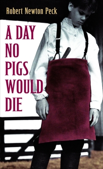 A Day No Pigs Would Die, Peck, Robert Newton