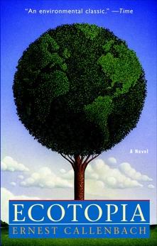 Ecotopia: A Novel, Callenbach, Ernest