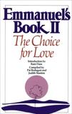 Emmanuel's Book II: The Choice for Love, Stanton, Judith & Rodegast, Pat
