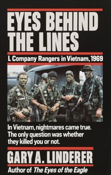 Eyes Behind the Lines: L Company Rangers in Vietnam, 1969, Linderer, Gary