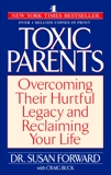 Toxic Parents: Overcoming Their Hurtful Legacy and Reclaiming Your Life, Forward, Susan