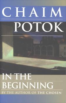 In the Beginning: A Novel, Potok, Chaim