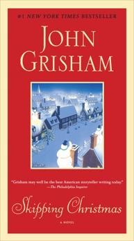 Skipping Christmas: A Novel, Grisham, John