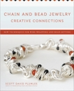 Chain and Bead Jewelry Creative Connections: New Techniques for Wire-Wrapping and Bead-Setting, Plumlee, Scott David