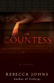 The Countess: A Novel of Elizabeth Bathory, Johns, Rebecca