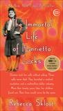 The Immortal Life of Henrietta Lacks, Skloot, Rebecca