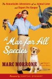 A Man for All Species: The Remarkable Adventures of an Animal Lover and Expert Pet Keeper, Ellis-Bell, Nancy & Morrone, Marc