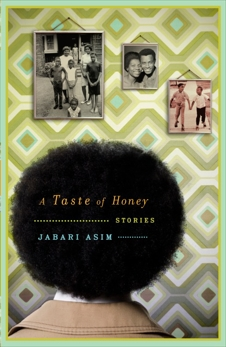 A Taste of Honey: Stories, Asim, Jabari