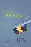 Clean Break: A Novel, Klein, David
