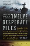 Twelve Desperate Miles: The Epic World War II Voyage of the SS Contessa, Brady, Tim