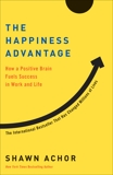 The Happiness Advantage: How a Positive Brain Fuels Success in Work and Life, Achor, Shawn