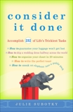 Consider It Done: Accomplish 228 of Life's Trickiest Tasks, Subotky, Julie