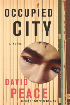 Occupied City: Book Two of the Tokyo Trilogy, Peace, David