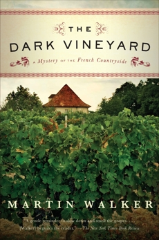 The Dark Vineyard: A Novel of the French Countryside, Walker, Martin