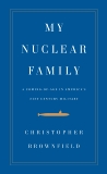 My Nuclear Family: A Coming-of-Age in America's Twenty-first Century Military, Brownfield, Christopher