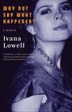 Why Not Say What Happened?: A Memoir, Lowell, Ivana