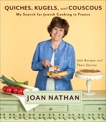 Quiches, Kugels, and Couscous: My Search for Jewish Cooking in France: A Cookbook, Nathan, Joan