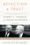 Affection and Trust: The Personal Correspondence of Harry S. Truman and Dean Acheson, 1953-1971, Truman, Harry S. & Acheson, Dean