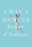 I Was a Dancer, D'Amboise, Jacques