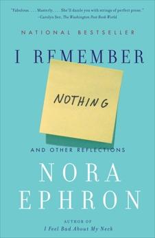 I Remember Nothing, Ephron, Nora