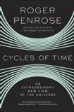 Cycles of Time: An Extraordinary New View of the Universe, Penrose, Roger