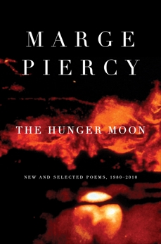 The Hunger Moon: New and Selected Poems, 1980-2010, Piercy, Marge