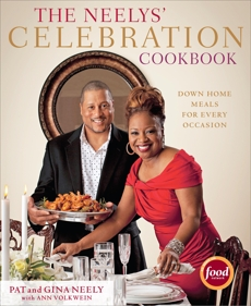 The Neelys' Celebration Cookbook: Down-Home Meals for Every Occasion, Neely, Pat & Neely, Gina & Volkwein, Ann & Neely, Pat