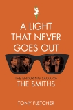 A Light That Never Goes Out: The Enduring Saga of the Smiths, Fletcher, Tony