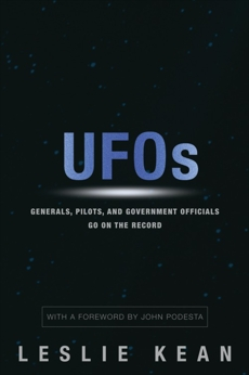 UFOs: Generals, Pilots and Government Officials Go On the Record, Kean, Leslie
