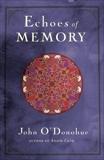 Echoes of Memory, O'Donohue, John