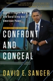 Confront and Conceal: Obama's Secret Wars and Surprising Use of American Power, Sanger, David E.
