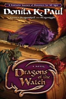 Dragons of the Watch: A Novel, Paul, Donita K.
