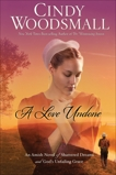 A Love Undone: An Amish Novel of Shattered Dreams and God's Unfailing Grace, Woodsmall, Cindy