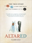 Altared: The True Story of a She, a He, and How They Both Got Too Worked Up About We, Claire & Eli