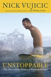 Unstoppable: The Incredible Power of Faith in Action, Vujicic, Nick