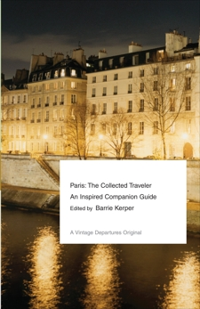 Paris: The Collected Traveler, Kerper, Barrie