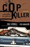 Cop Killer: A Martin Beck Police Mystery (9), Wahloo, Per & Sjowall, Maj