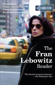 The Fran Lebowitz Reader, Lebowitz, Fran